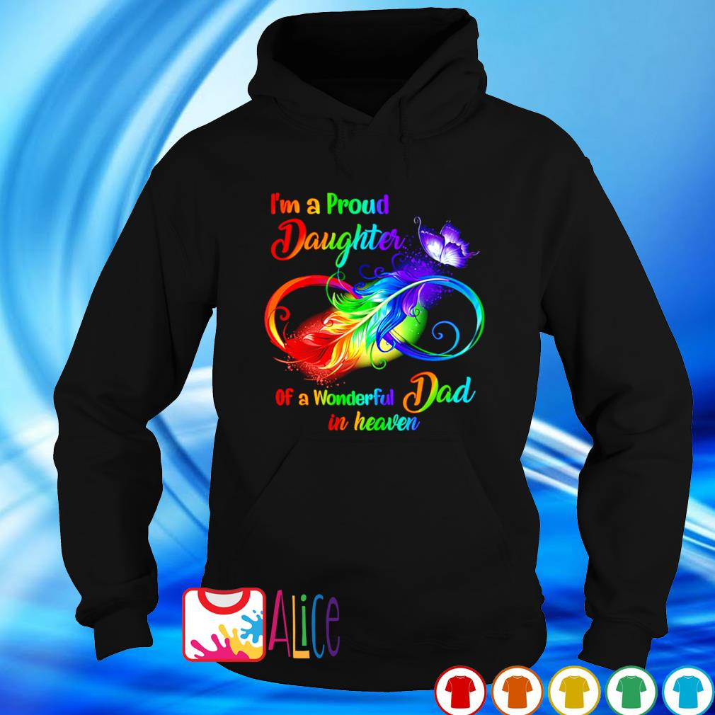 Feathers I'm a Proud Daughter of a wonderful Dad in heaven s hoodie