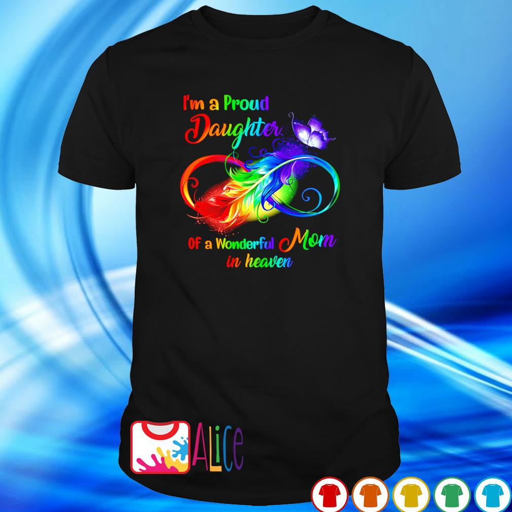 Feathers I'm a Proud Daughter of a wonderful Mom in heaven shirt