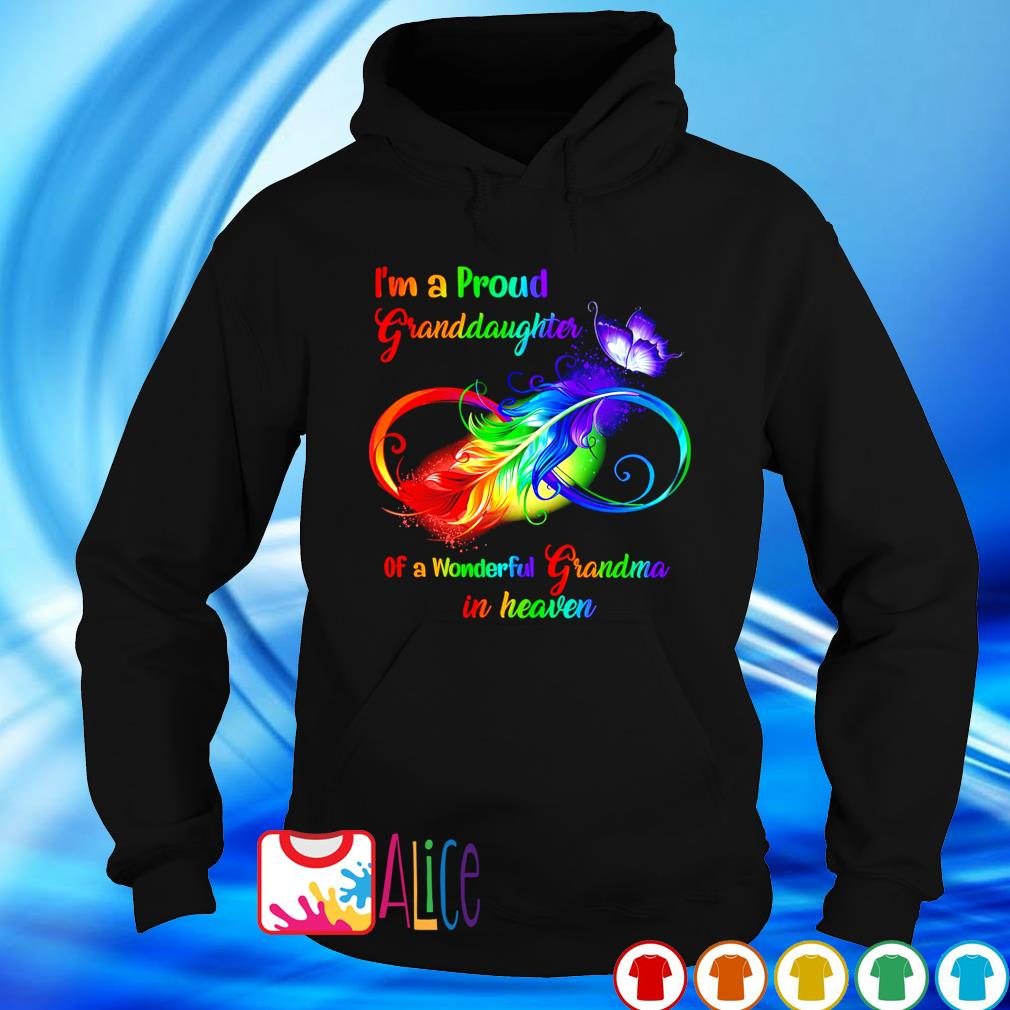 Feathers I'm a Proud Granddaughter of a wonderful Grandma in heaven s hoodie
