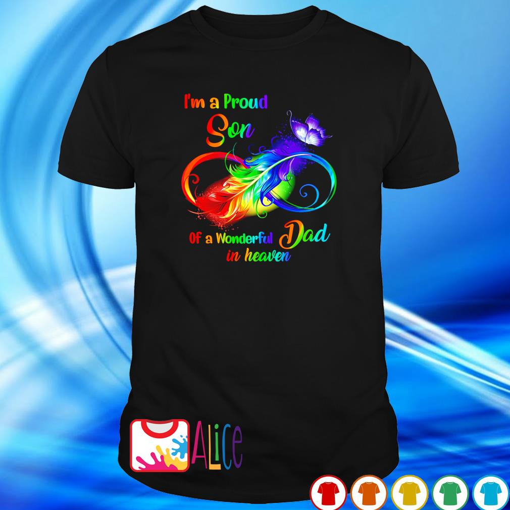 Feathers I'm a Proud Son of a wonderful Dad in heaven shirt