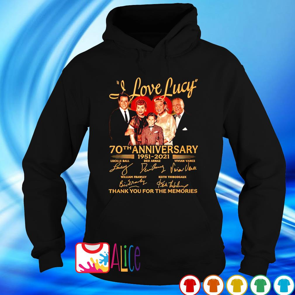 I Love Lucy 70th Anniversary 1951 2021 thank you for the memories s hoodie
