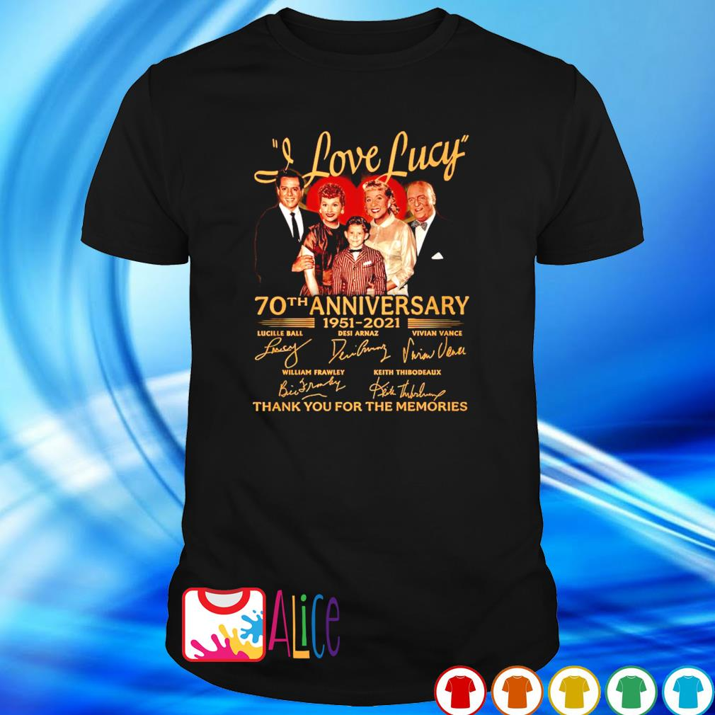 I Love Lucy 70th Anniversary 1951 2021 thank you for the memories shirt